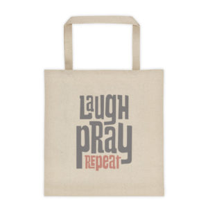 Laugh Pray Repeat Tote