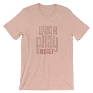 Laugh Pray Repeat Short-Sleeve Unisex T-Shirt