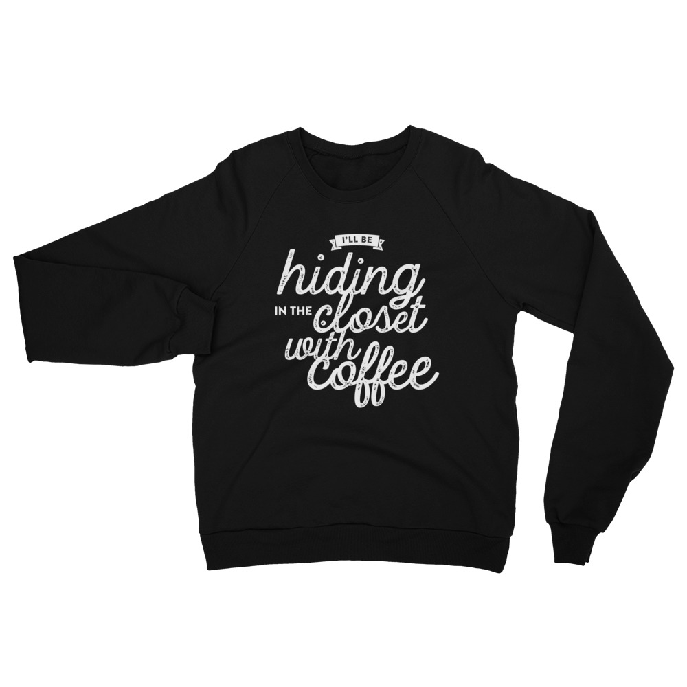 Hiding in the Closet with Coffee Unisex California Fleece Raglan Logo Sweatshirt
