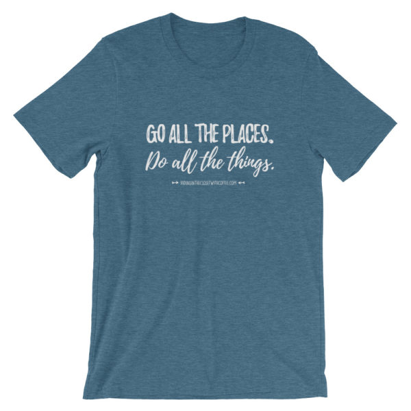 Go All The Places Short-Sleeve Unisex T-Shirt