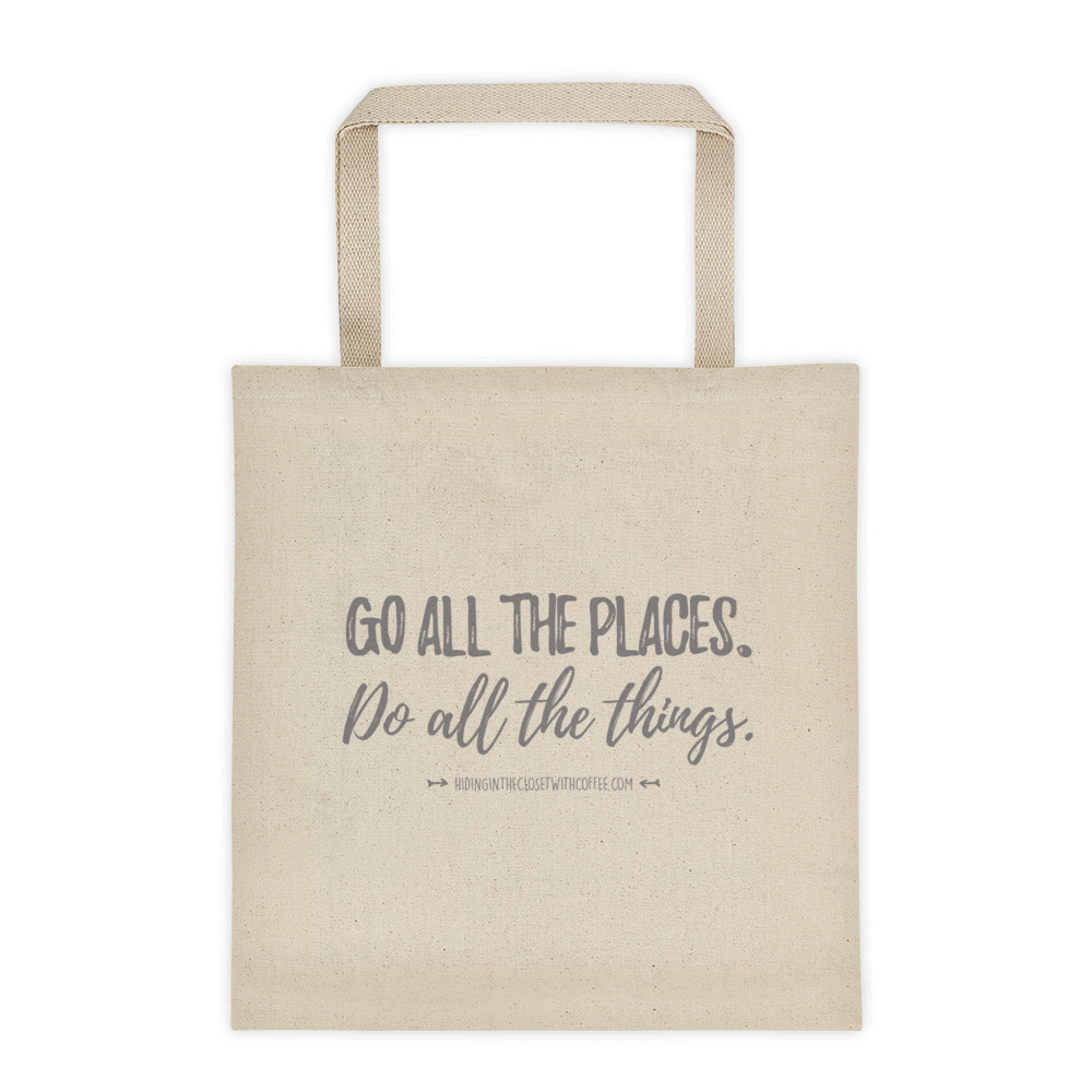 Go All The Places Do All The Things Tote