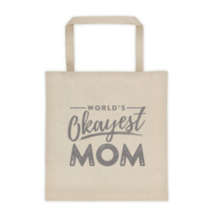 World's Okayest Mom Tote